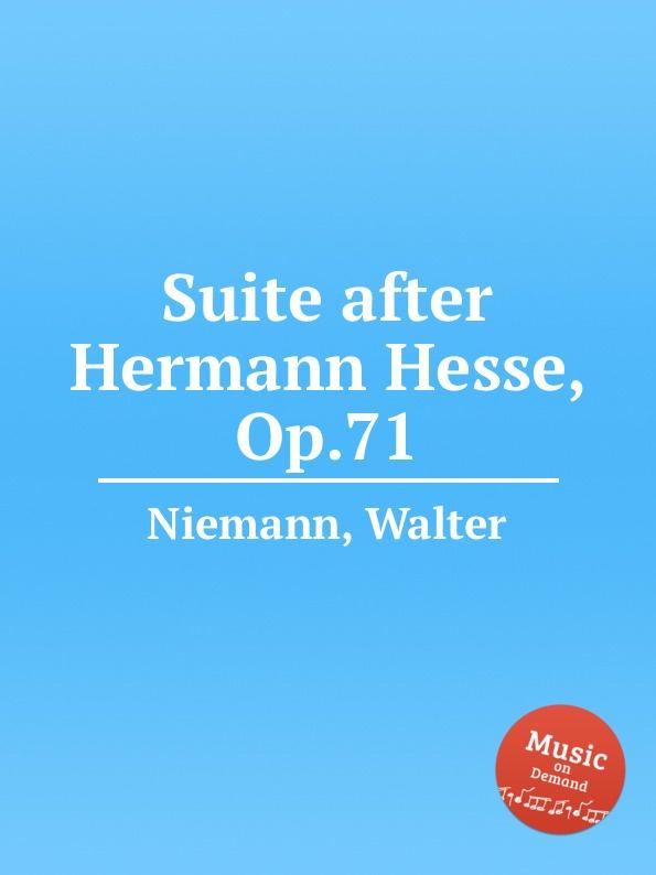 W. Niemann Suite after Hermann Hesse, Op.71