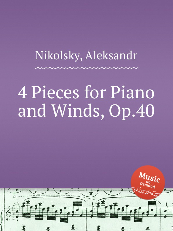 A. Nikolsky 4 Pieces for Piano and Winds, Op.40 b fairchild 3 pieces for clarinet and piano op 12