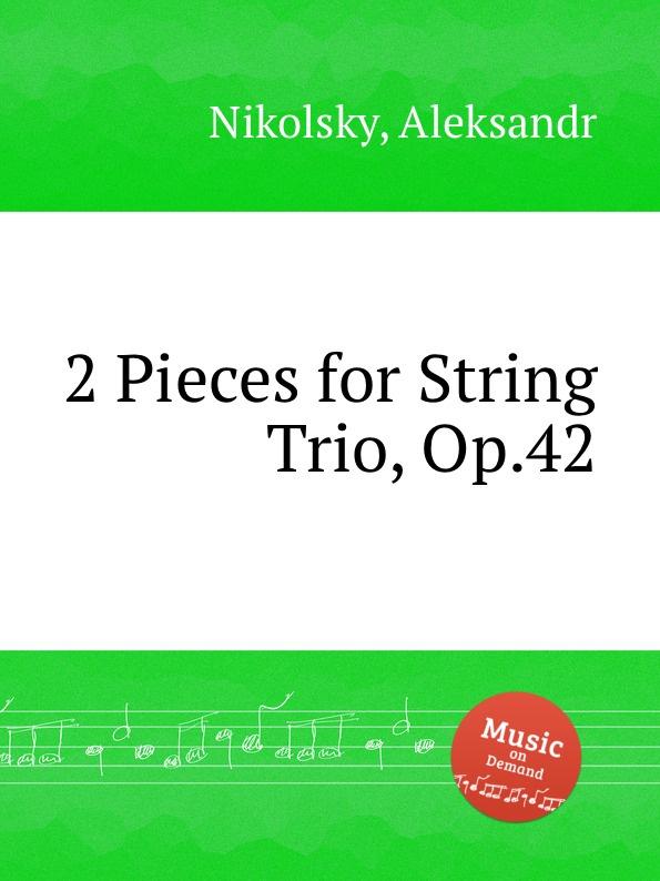 A. Nikolsky 2 Pieces for String Trio, Op.42