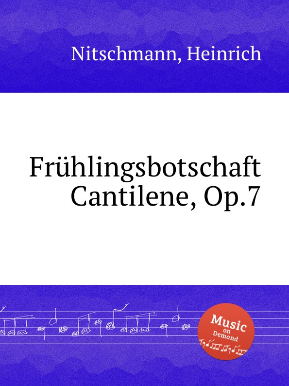 H. Nitschmann Fruhlingsbotschaft Cantilene, Op.7 h nitschmann 7 variations op 15