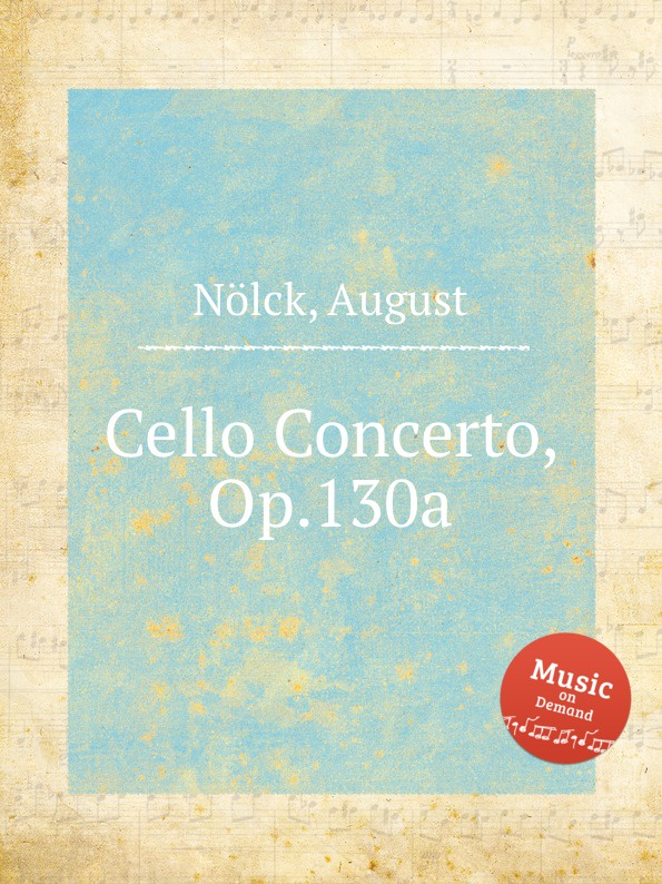 A. Nölck Cello Concerto, Op.130a f neruda gavotte for cello op 54