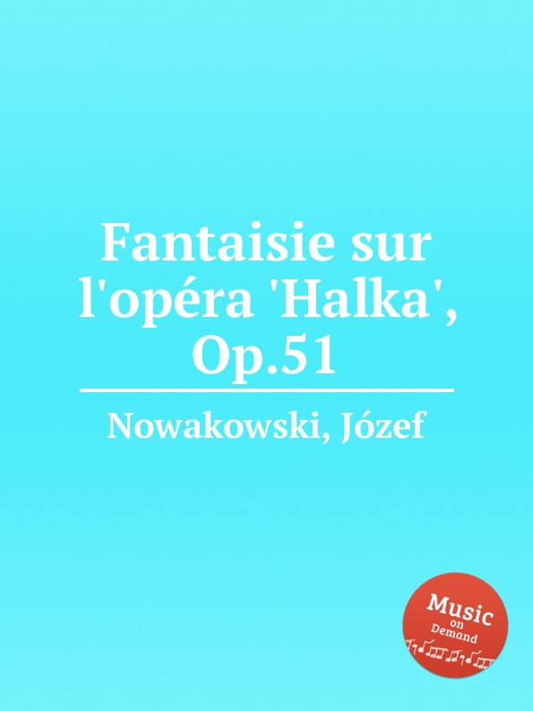 J. Nowakowski Fantaisie sur l.opera .Halka., Op.51