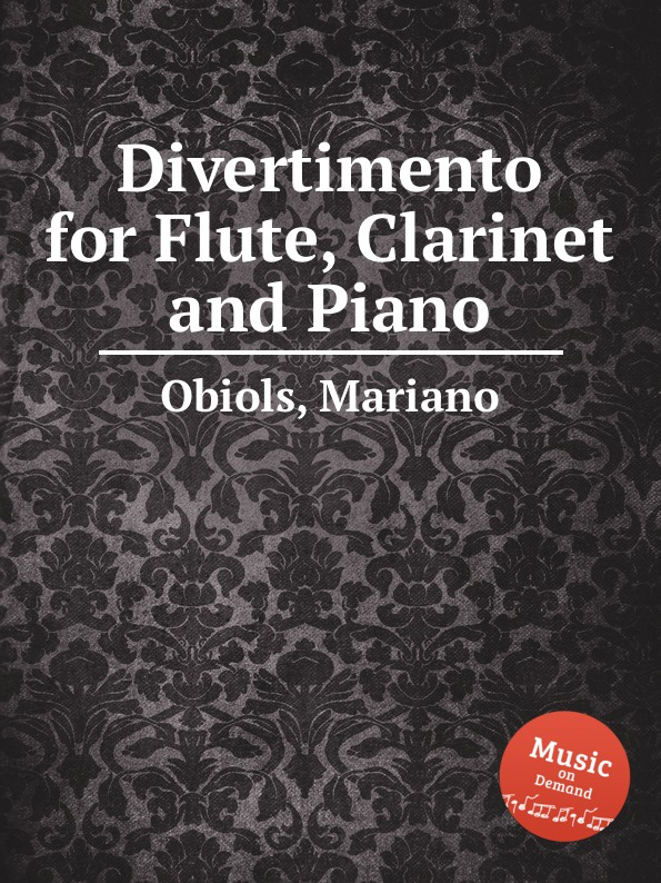 M. Obiols Divertimento for Flute, Clarinet and Piano s m salamon trio for flute clarinet and piano