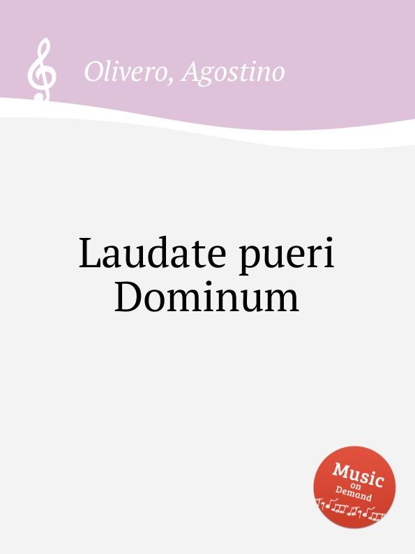 A. Olivero Laudate pueri Dominum j rastrelli laudate dominum in g major