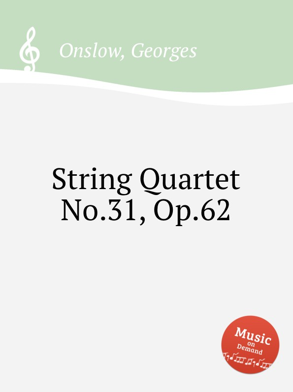G. Onslow String Quartet No.31, Op.62