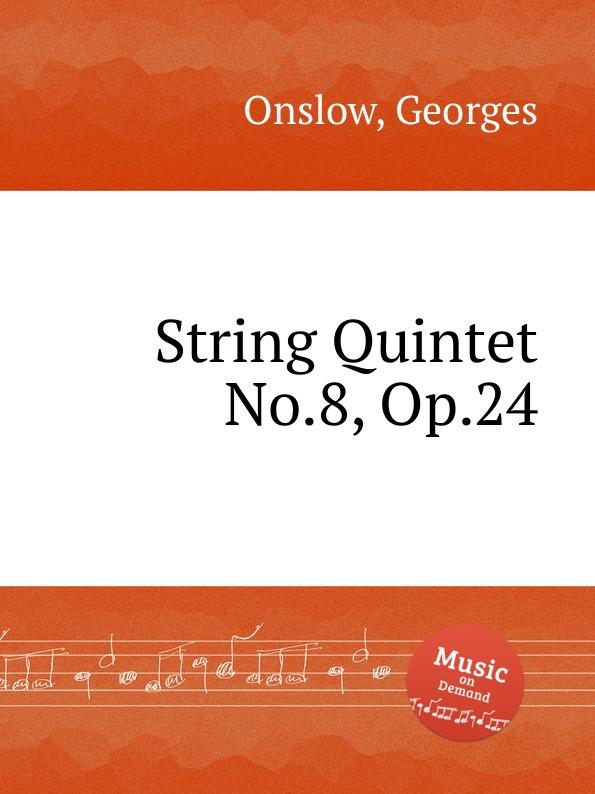 G. Onslow String Quintet No.8, Op.24 g onslow string quintet no 32 op 78