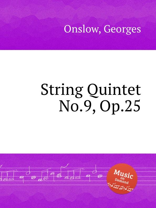 G. Onslow String Quintet No.9, Op.25 g onslow string quintet no 32 op 78