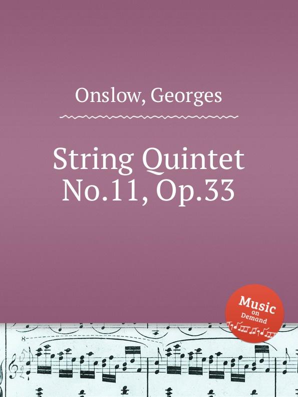 G. Onslow String Quintet No.11, Op.33 g onslow string quintet no 32 op 78