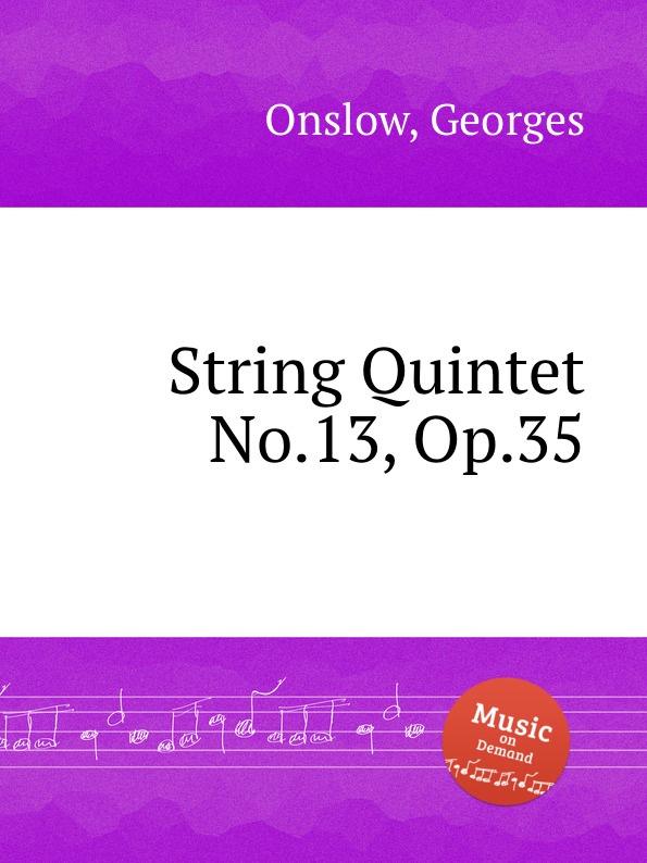 G. Onslow String Quintet No.13, Op.35 g onslow string quintet no 32 op 78