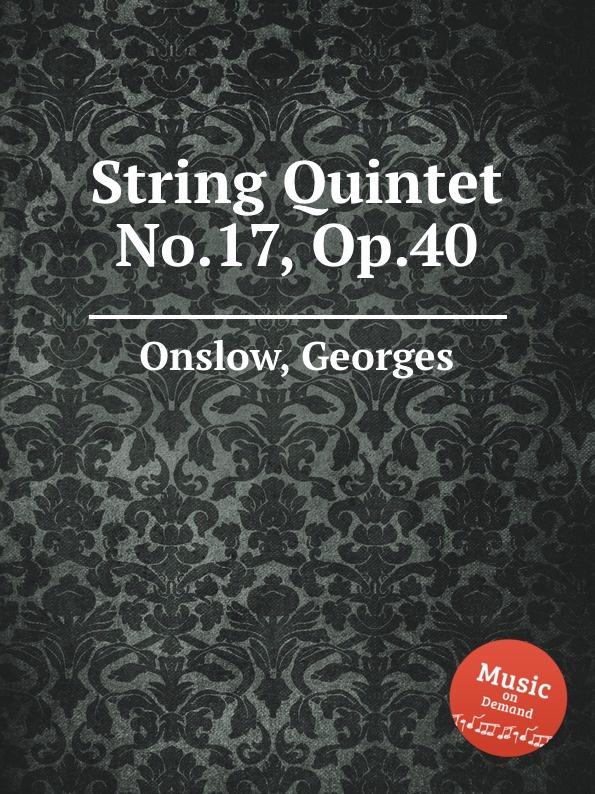 G. Onslow String Quintet No.17, Op.40 g onslow string quintet no 32 op 78