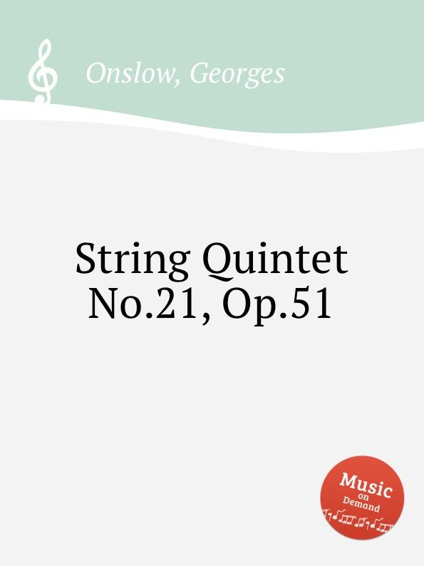 G. Onslow String Quintet No.21, Op.51 g onslow string quintet no 32 op 78