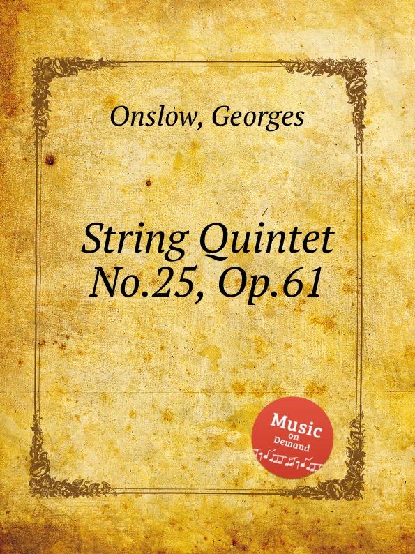 G. Onslow String Quintet No.25, Op.61 g onslow string quintet no 32 op 78
