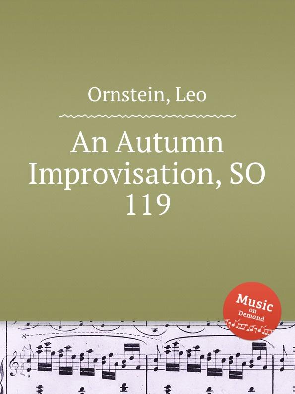 L. Ornstein An Autumn Improvisation, SO 119