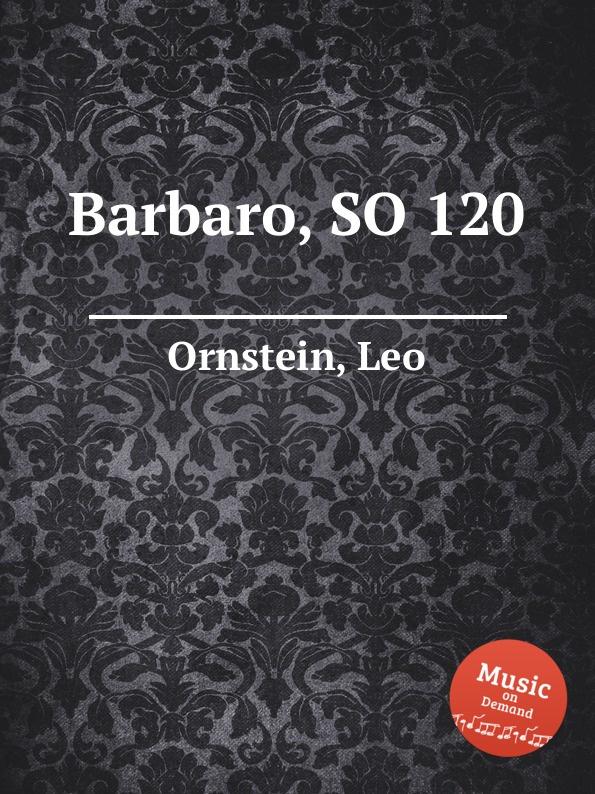 цена L. Ornstein Barbaro, SO 120 в интернет-магазинах