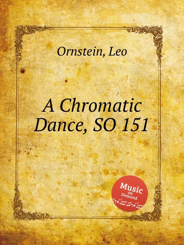 цена L. Ornstein A Chromatic Dance, SO 151 в интернет-магазинах
