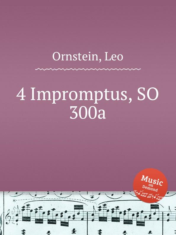 цена L. Ornstein 4 Impromptus, SO 300a в интернет-магазинах