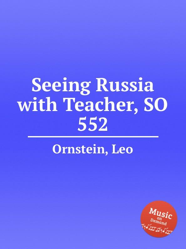 цена L. Ornstein Seeing Russia with Teacher, SO 552 в интернет-магазинах