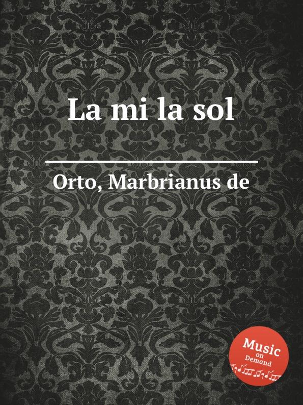 M. de Orto La mi la sol