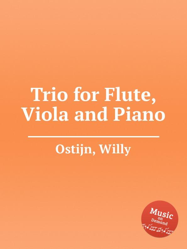 W. Ostijn Trio for Flute, Viola and Piano s m salamon trio for flute clarinet and piano