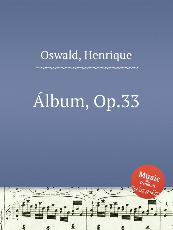 H. Oswald Album, Op.33 h oswald 7 miniaturas op 16