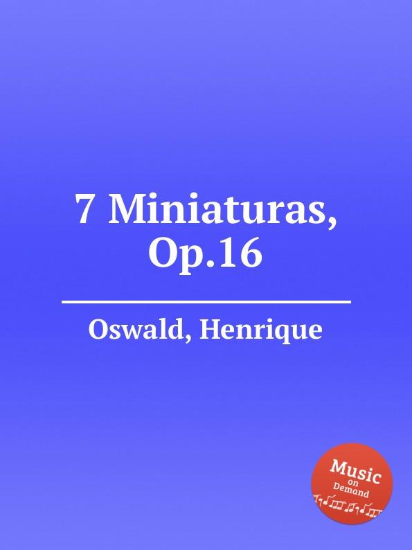 H. Oswald 7 Miniaturas, Op.16 h oswald 7 miniaturas op 16