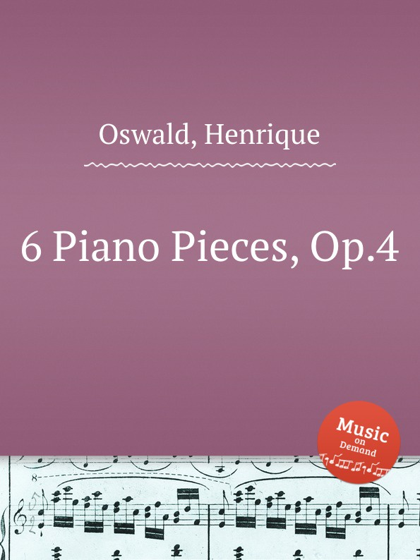 H. Oswald 6 Piano Pieces, Op.4