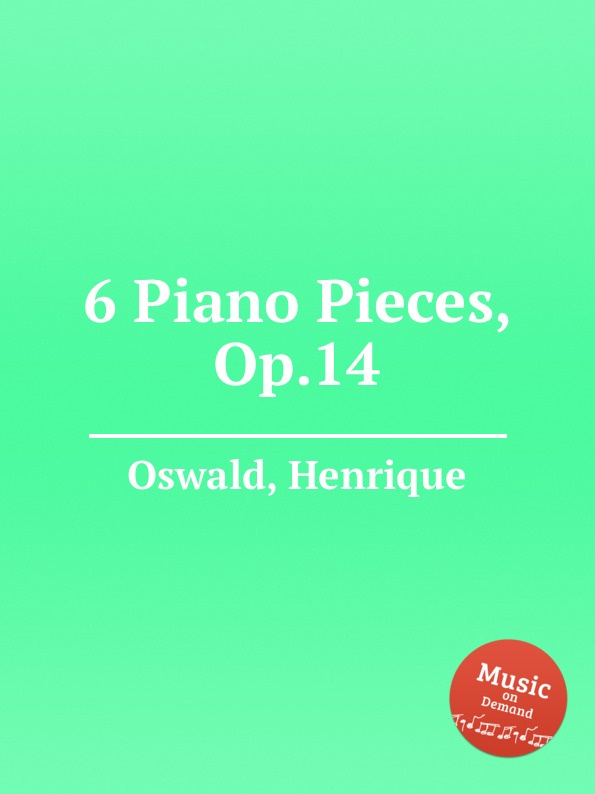 H. Oswald 6 Piano Pieces, Op.14