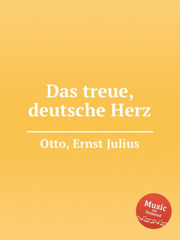 E.J. Otto Das treue, deutsche Herz julius furst henriette herz