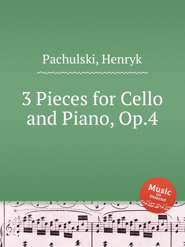 H. Pachulski 3 Pieces for Cello and Piano, Op.4 h pachulski pieces op 29
