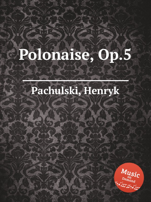 H. Pachulski Polonaise, Op.5 h pachulski pieces op 29