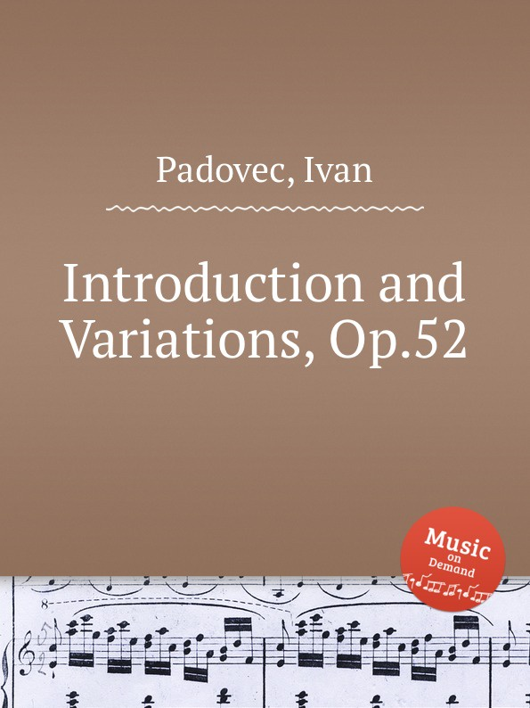 цена I. Padovec Introduction and Variations, Op.52