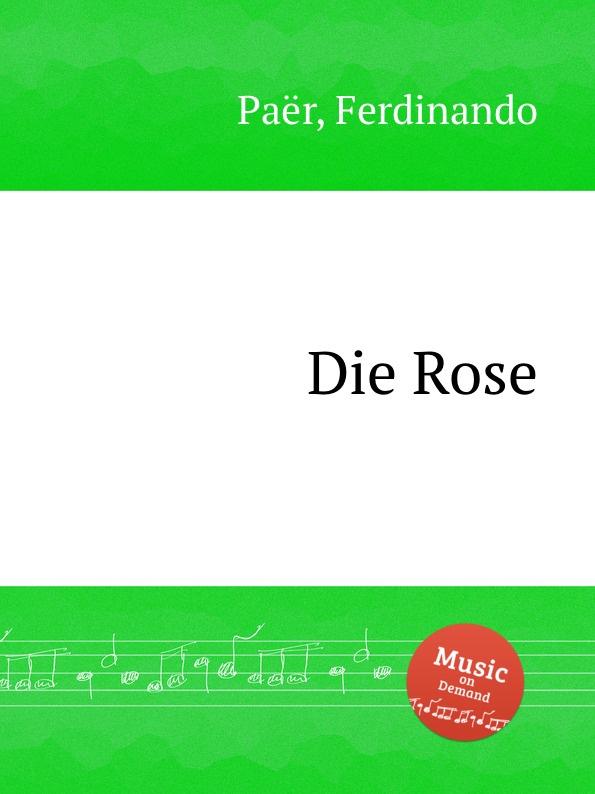 F. Paër Die Rose