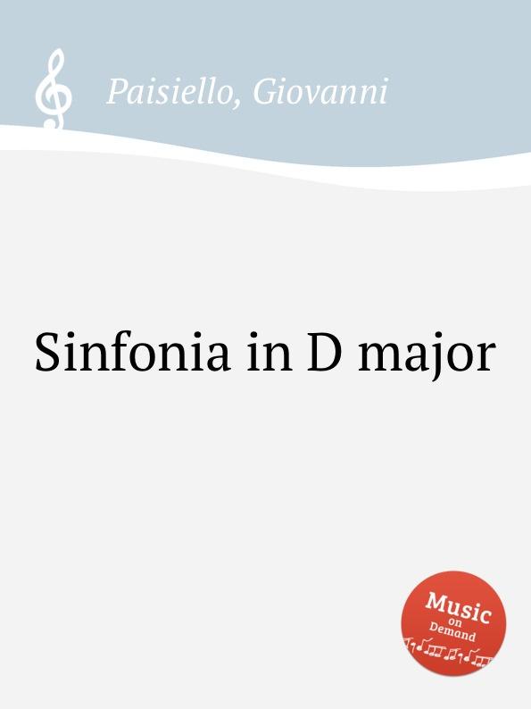 G. Paisiello Sinfonia in D major giovanni paisiello i giuochi d agrigento dramma per musica classic reprint