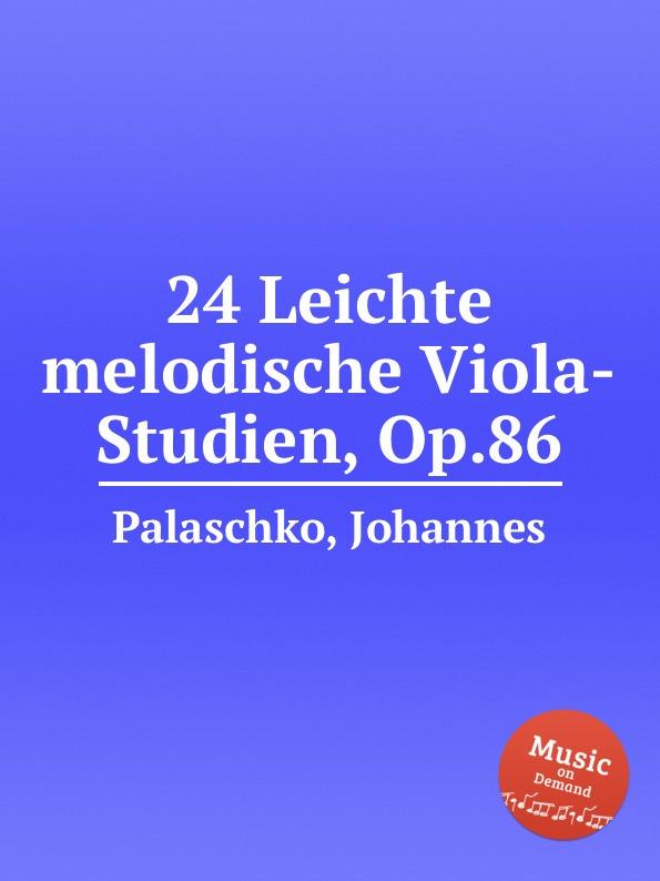 J. Palaschko 24 Leichte melodische Viola-Studien, Op.86 j palaschko 20 studies op 36