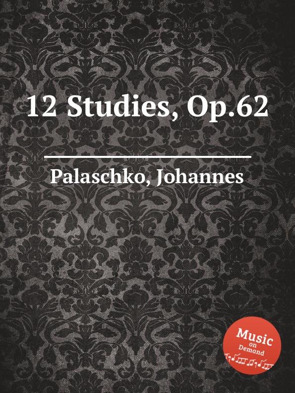 J. Palaschko 12 Studies, Op.62 j palaschko 20 studies op 36