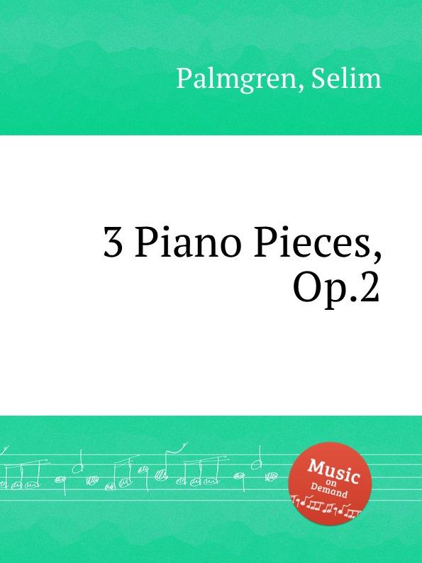 S. Palmgren 3 Piano Pieces, Op.2