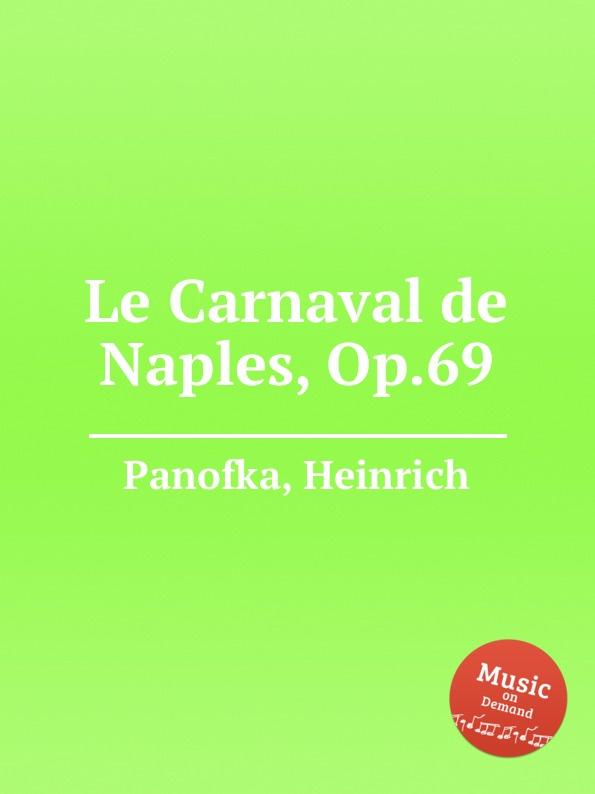 H. Panofka Le Carnaval de Naples, Op.69 h panofka grande valse de bravoure op 40