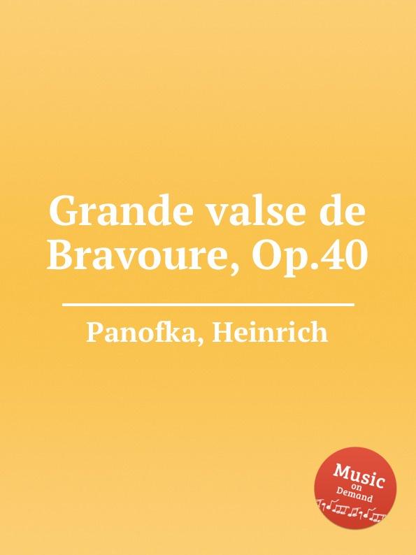 H. Panofka Grande valse de Bravoure, Op.40 h panofka grande valse de bravoure op 40