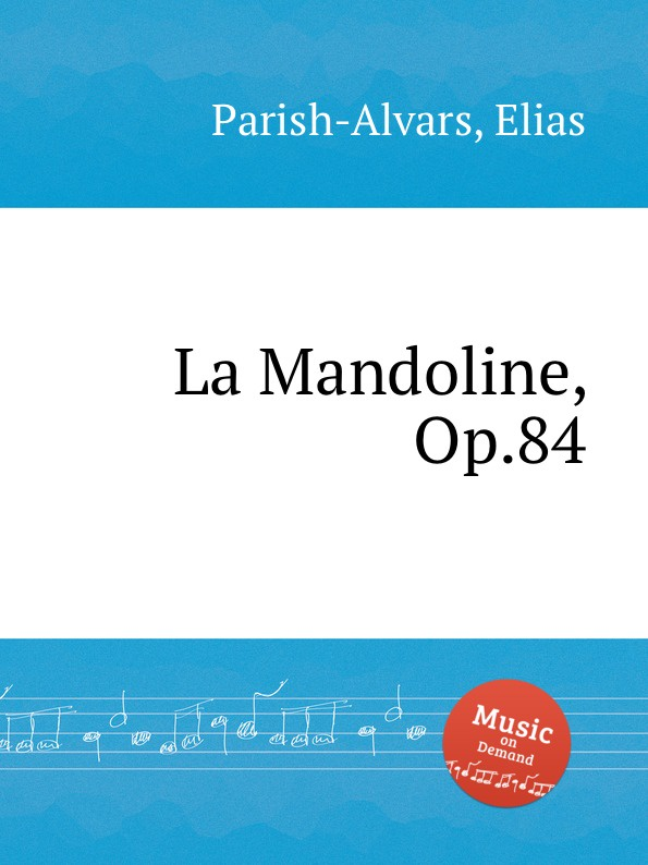 E. Parish-Alvars La Mandoline, Op.84 e parish alvars barcarola