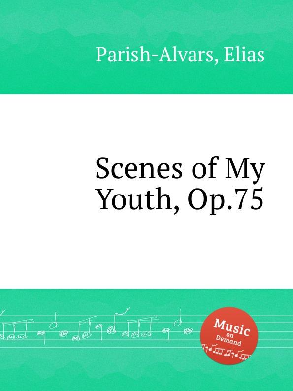 E. Parish-Alvars Scenes of My Youth, Op.75 e parish alvars barcarola