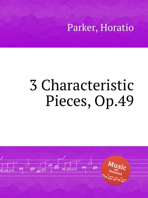 H. Parker 3 Characteristic Pieces, Op.49