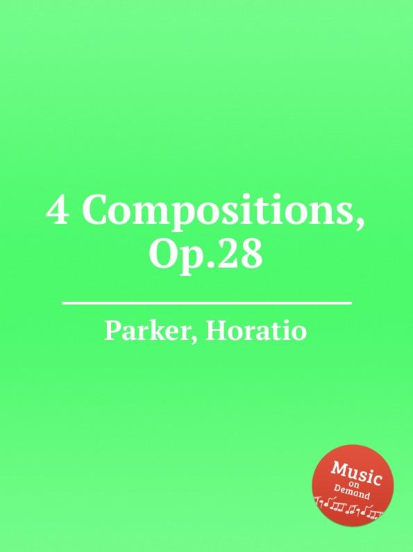 H. Parker 4 Compositions, Op.28