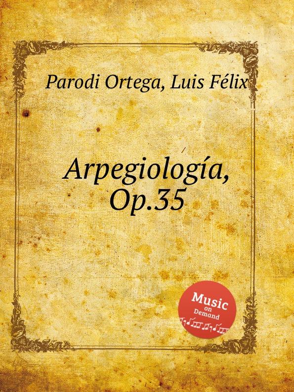 L.F. Ortega Arpegiologia, Op.35
