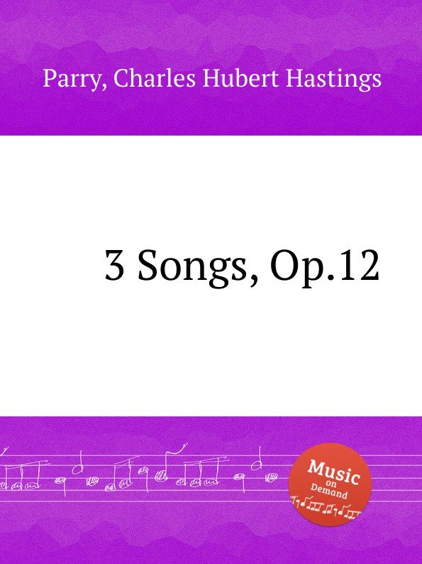 C.H. Parry 3 Songs, Op.12