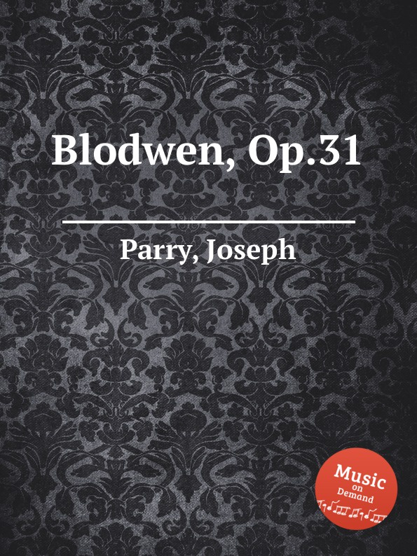J. Parry Blodwen, Op.31