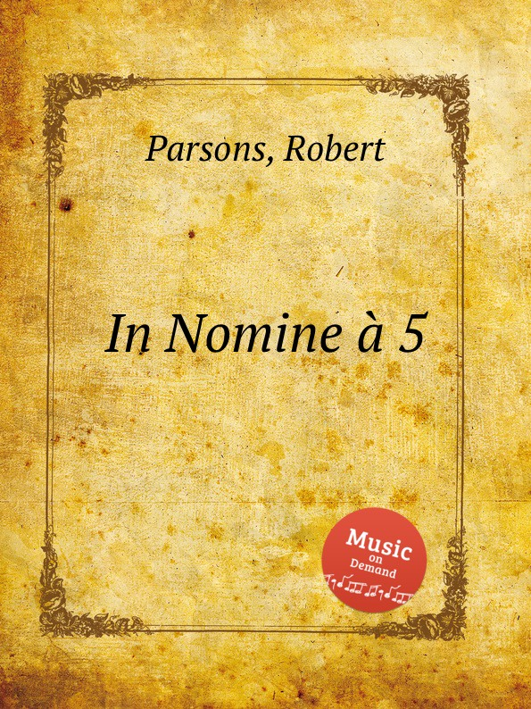 R. Parsons In Nomine a 5 w byrd in nomine a 5