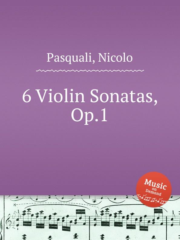 N. Pasquali 6 Violin Sonatas, Op.1 a lolli 6 violin sonatas op 1