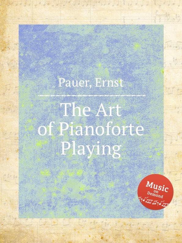 лучшая цена E. Pauer The Art of Pianoforte Playing