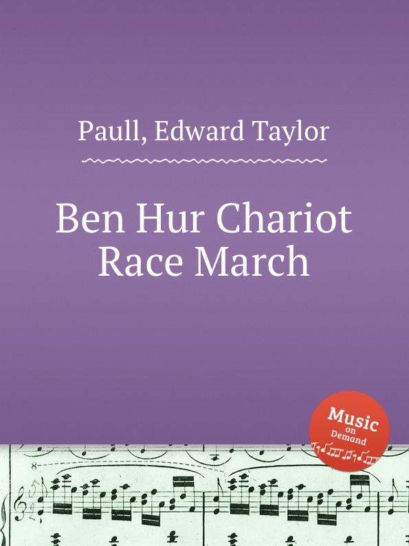 E.T. Paull Ben Hur Chariot Race March chariot