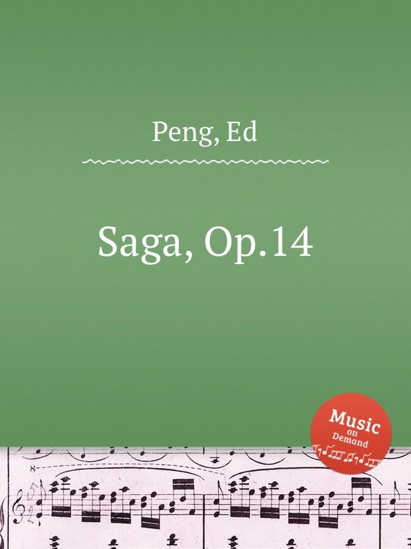 E. Peng Saga, Op.14